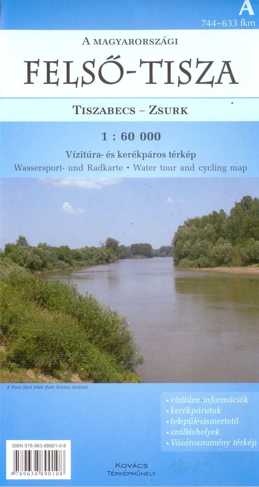 Felső-Tisza (744-633 km, Tiszabecs-Zsurk) vizitúra és biciklis térkép szabadidős tematikával, 3 nyelvű jelmagyarázattal