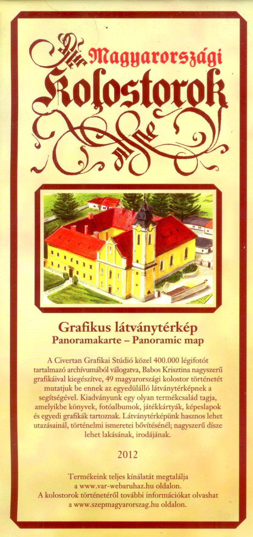 Magyarországi kolostorok (grafikus látványítérkép) a jelenlegi állapot légifényképen, ill. festett panorámaképen