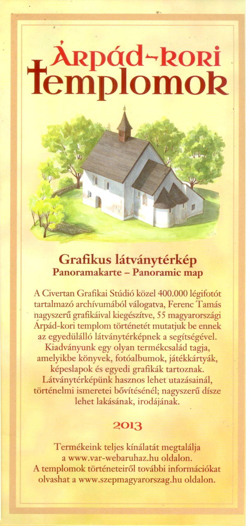 Árpád-kori templomok (grafikus látványtérkép) a jelenlegi állapot légifényképen, ill. festett panorámaképen