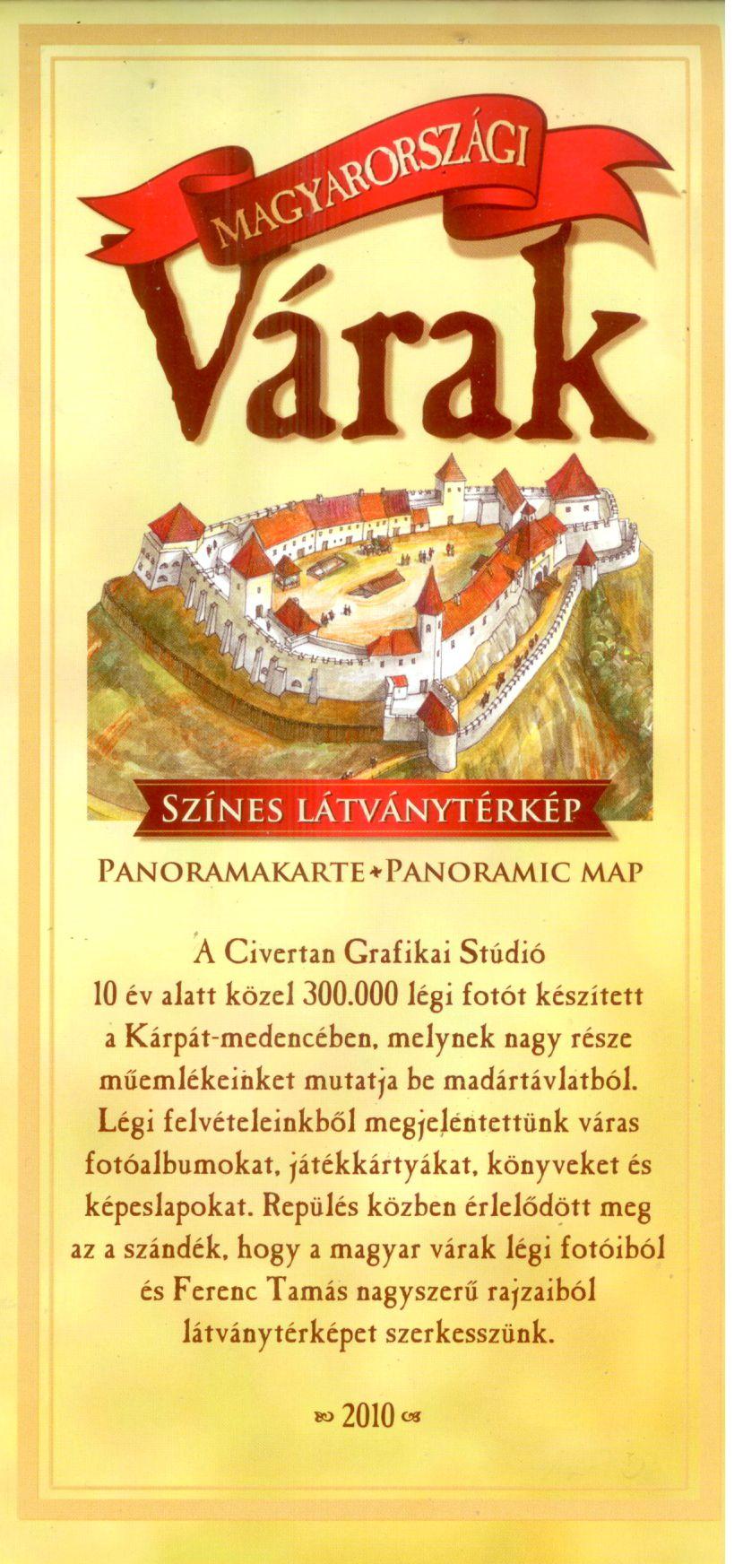 Magyarországi várak (színes látványtérkép) a jelenlegi állapot légifényképen és a rekonstruált vár festett panorámaképen