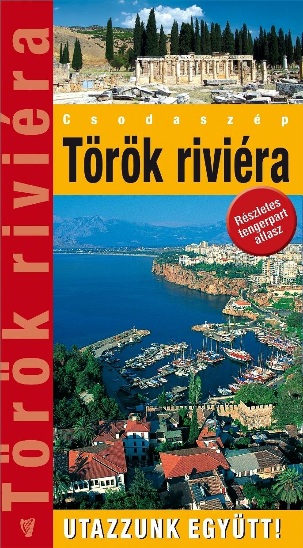Zsebméretű Török riviéra útikönyv (2010-es kiadás) 12 térképpel, 170 fényképpel