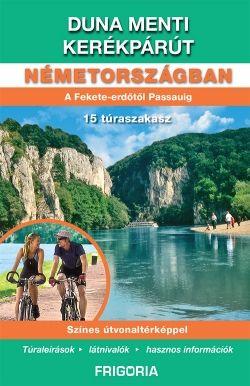 168 oldal, színes fotók, színes útvonaltérkép a Fekete-erdőtől Passauig