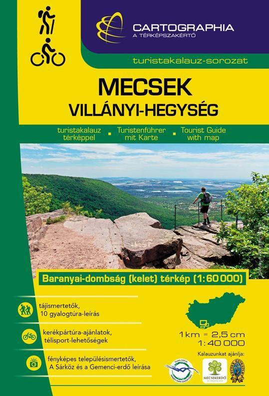 Mecsek / Villányi-hegység turistakalauz térképpel (túraleírásokkal, fényképekkel, település ismertetőkkel)