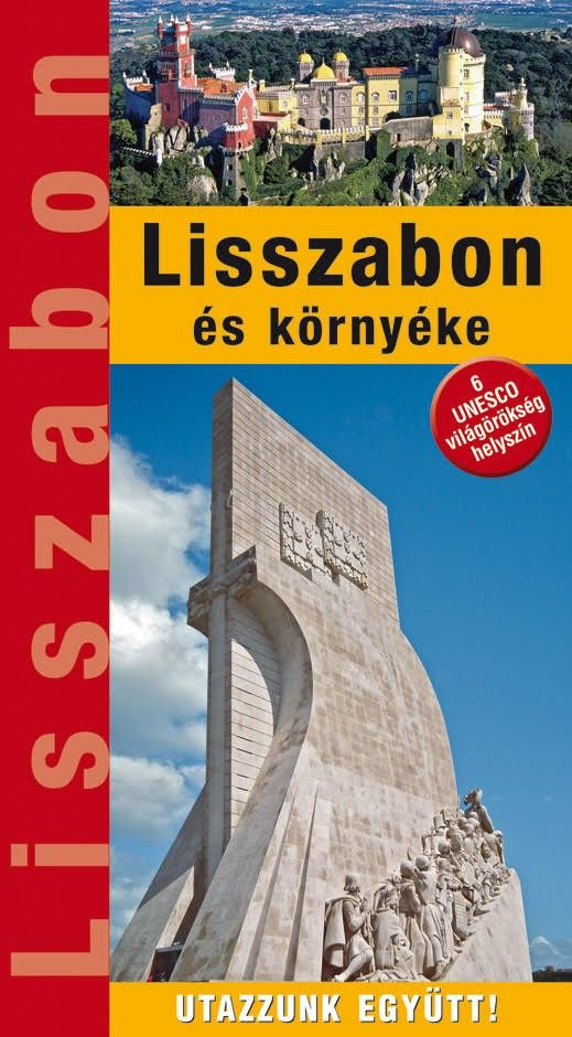 Lisszabon és környéke útikalauz168 oldalon, 14 térképpel és 340 fényképpel (2018)