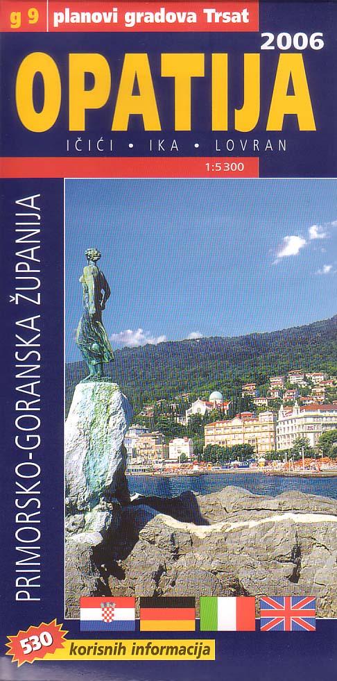 Opatija turista információs térkép névmutatóval és melléktérképekkel (Ičići, Ika, Lovran) - 2006