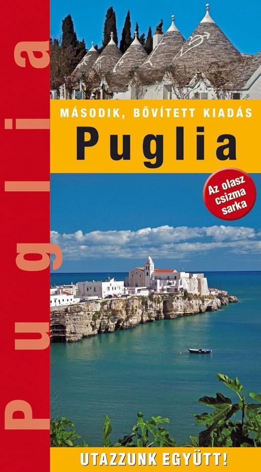 Zsebméretű Puglia útikönyv 25 térképpel és 260 fényképpel (2018)