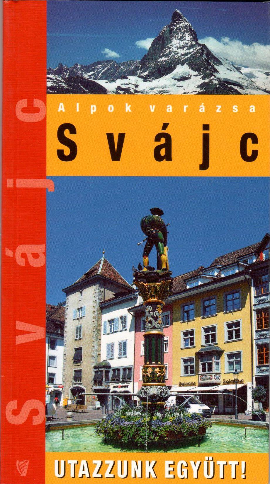 Svájc zsebméretű útikönyv 10 térképel, 150 fényképpel (2013)