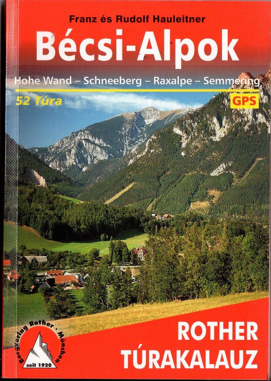 Rother magyar nyelvű térképes túrakalauz: Bécs-Alpok (52 túra)